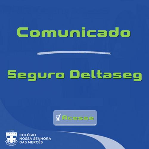 ACESSE O COMUNICADO SOBRE O SEGURO...